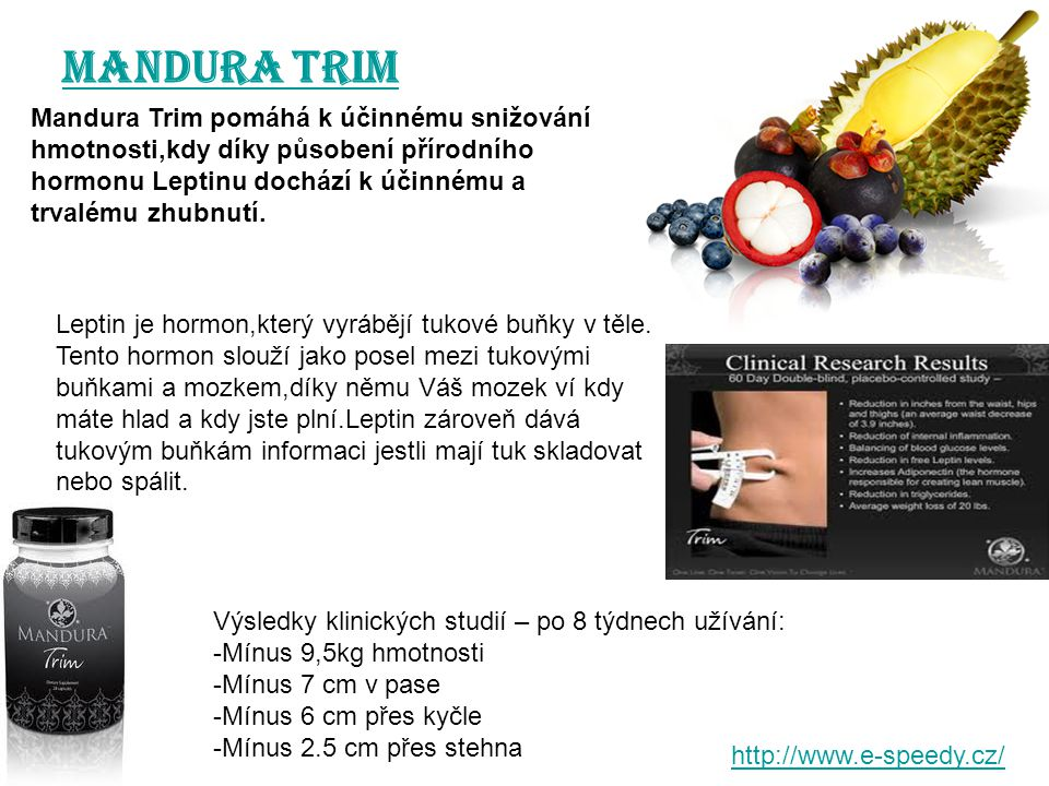 MANDURA Trim Mandura Trim pomáhá k účinnému snižování hmotnosti,kdy díky působení přírodního hormonu Leptinu dochází k účinnému a trvalému zhubnutí. L