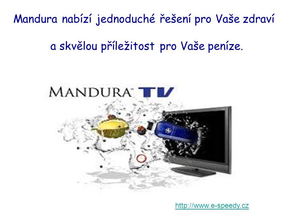 Mandura nabízí jednoduché řešení pro Vaše zdraví a skvělou příležitost pro Vaše peníze. http://www.e-speedy.cz