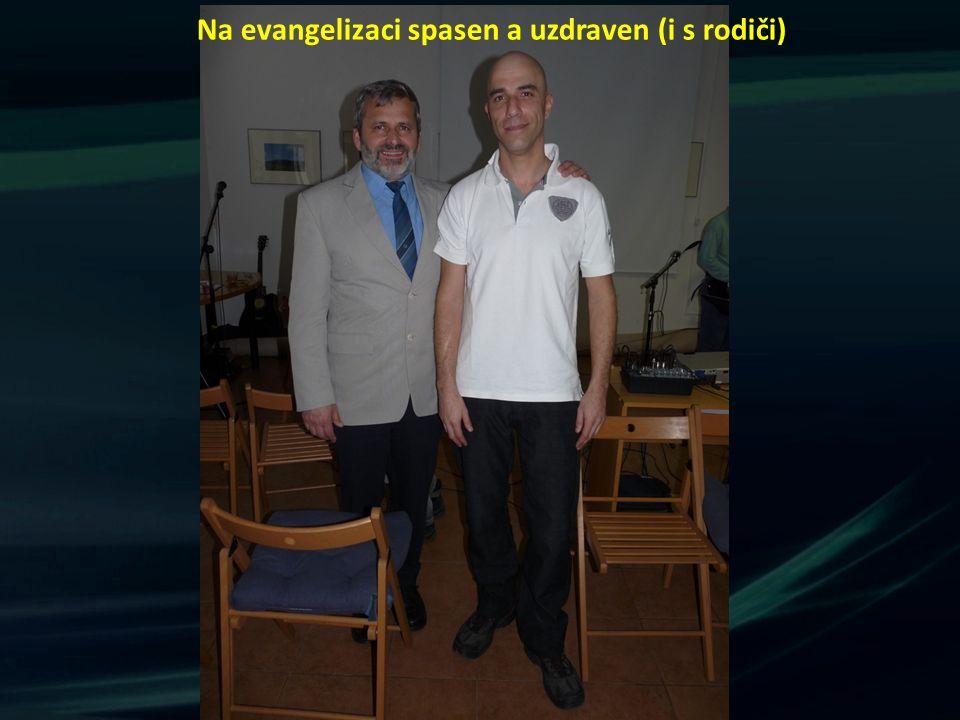 Na evangelizaci spasen a uzdraven (i s rodiči)