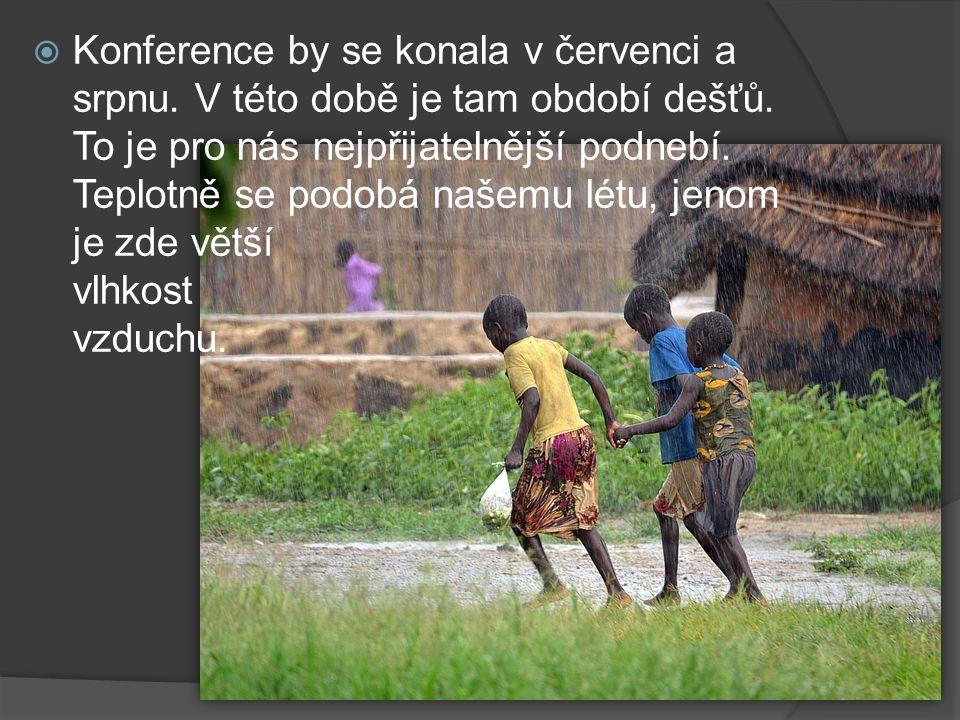  Konference by se konala v červenci a srpnu. V této době je tam období dešťů.