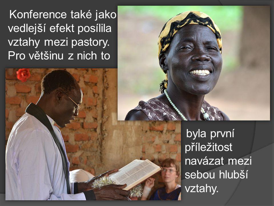 Konference také jako vedlejší efekt posílila vztahy mezi pastory.