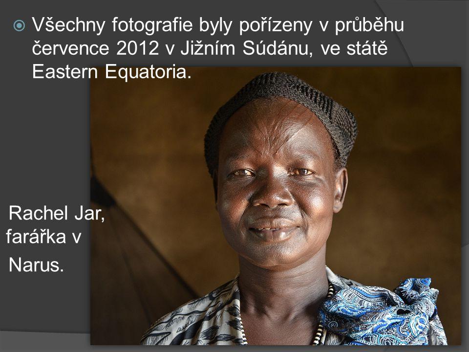  Všechny fotografie byly pořízeny v průběhu července 2012 v Jižním Súdánu, ve státě Eastern Equatoria.