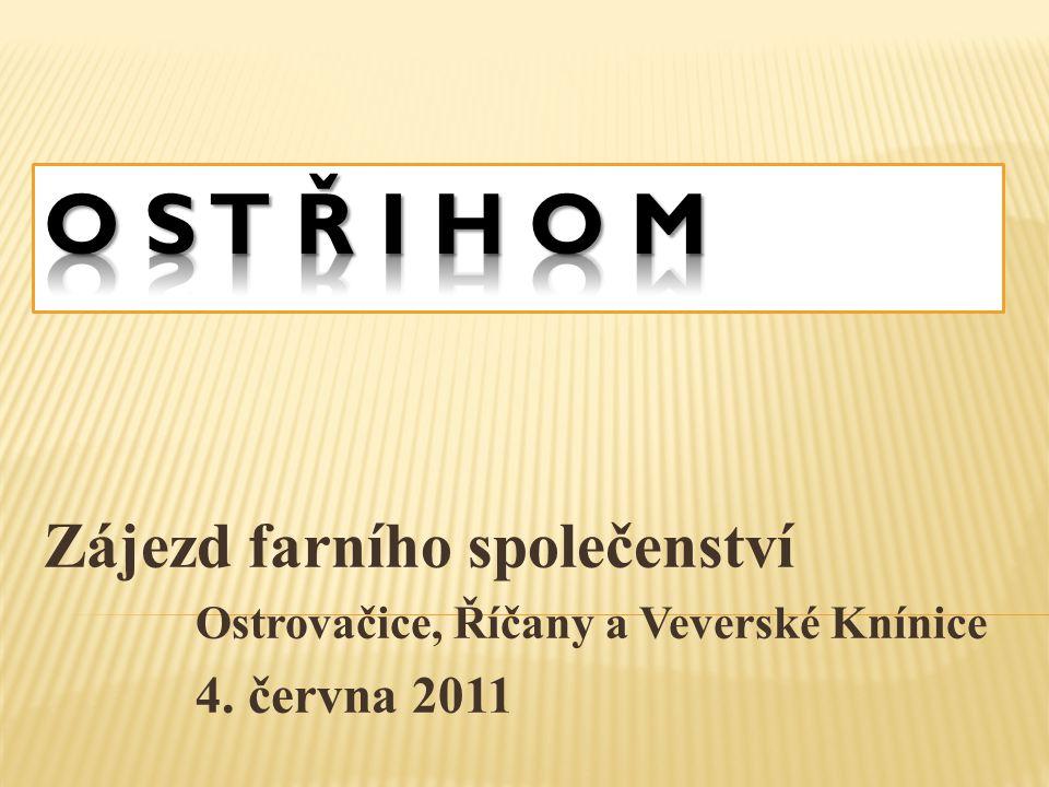 Zájezd farního společenství Ostrovačice, Říčany a Veverské Knínice 4. června 2011
