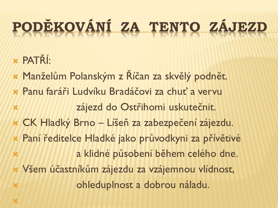  PATŘÍ:  Manželům Polanským z Říčan za skvělý podnět.