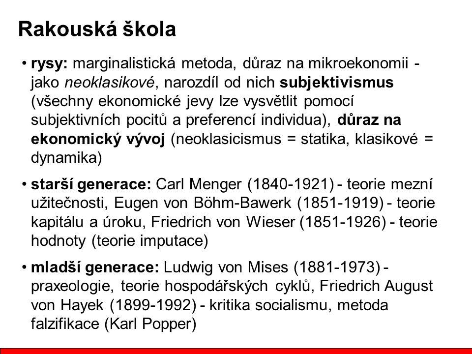 Rakouská škola rysy: marginalistická metoda, důraz na mikroekonomii - jako neoklasikové, narozdíl od nich subjektivismus (všechny ekonomické jevy lze