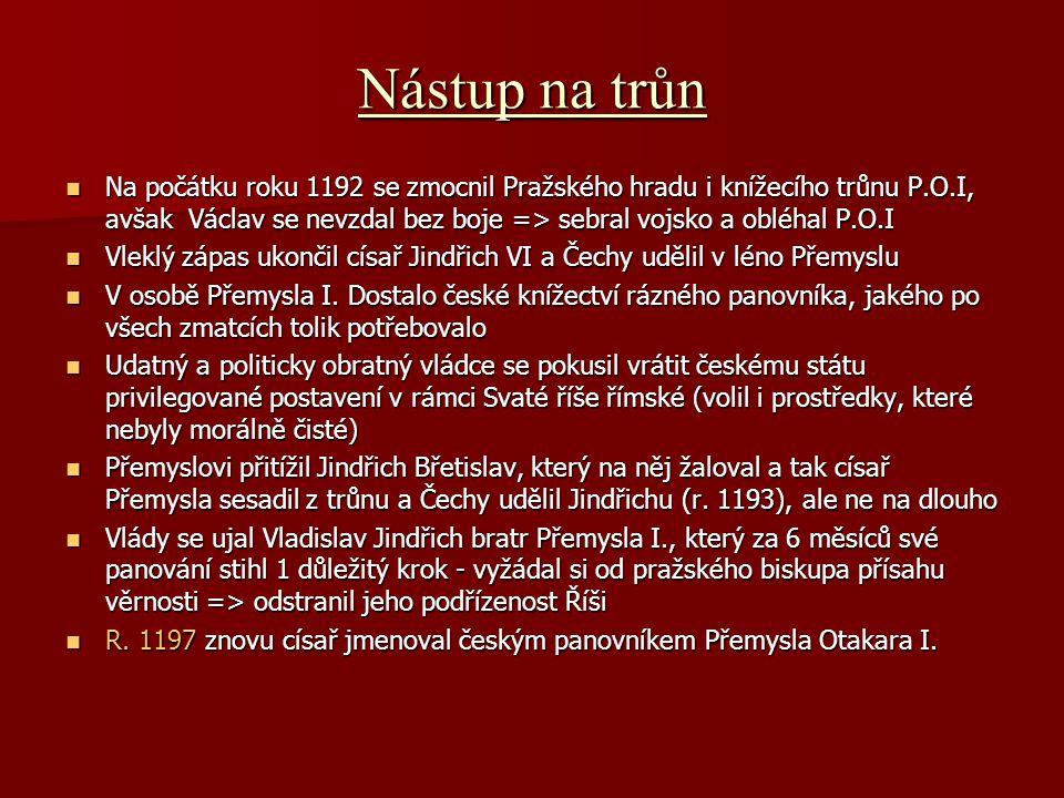 Nástup na trůn Na počátku roku 1192 se zmocnil Pražského hradu i knížecího trůnu P.O.I, avšak Václav se nevzdal bez boje => sebral vojsko a obléhal P.