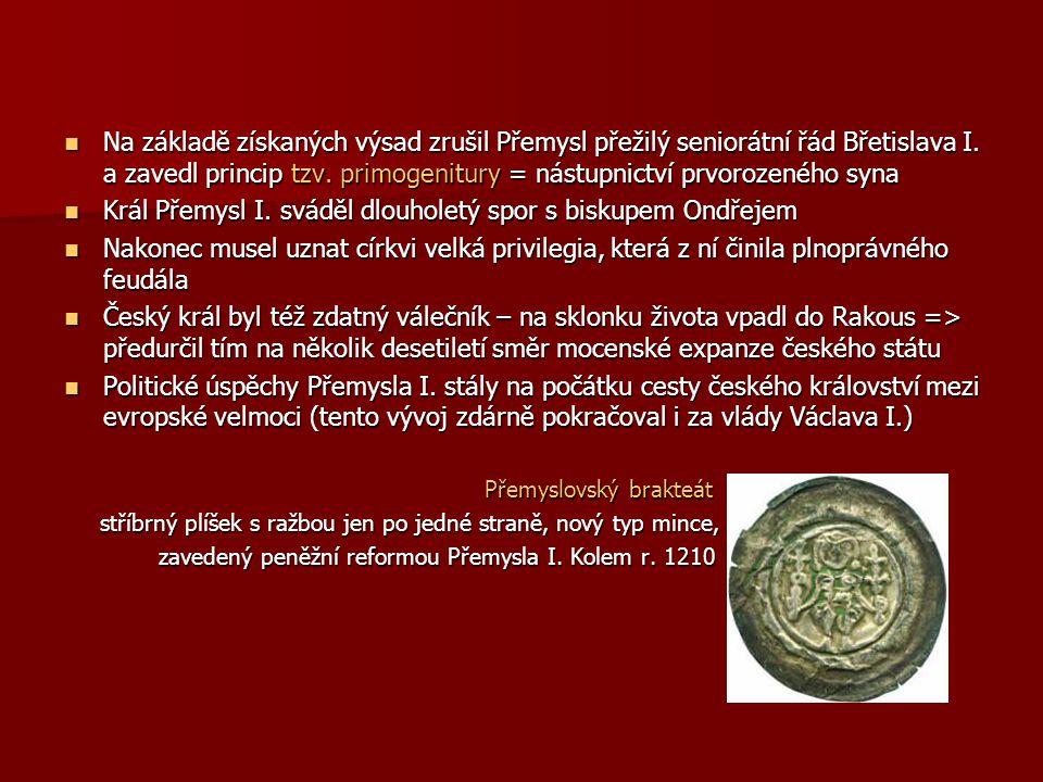 Na základě získaných výsad zrušil Přemysl přežilý seniorátní řád Břetislava I. a zavedl princip tzv. primogenitury = nástupnictví prvorozeného syna Na