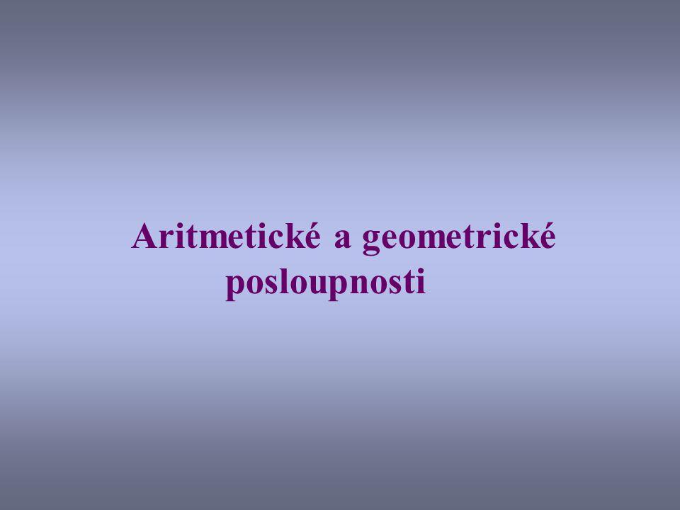 Aritmetické a geometrické posloupnosti
