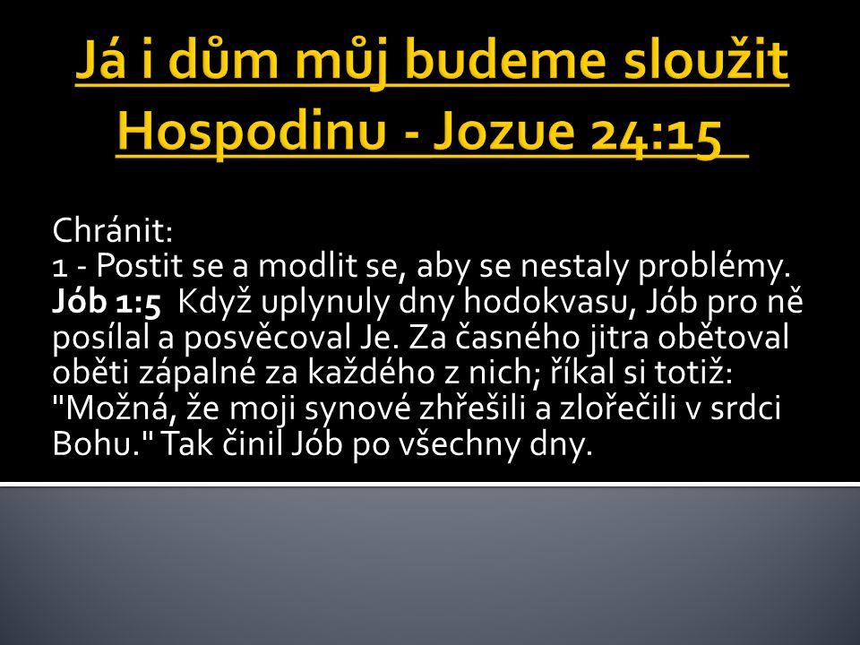 Chránit: 2 - Přivolávat ochranu krve Ježíše Krista.