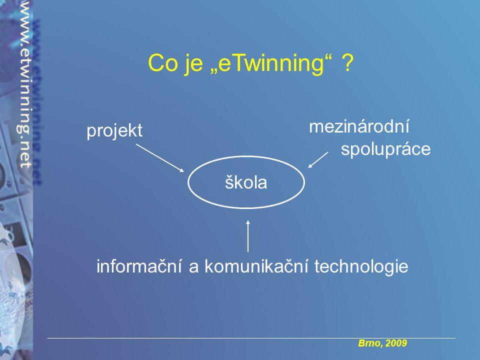 """Brno, 2009 Co je """"eTwinning ."""