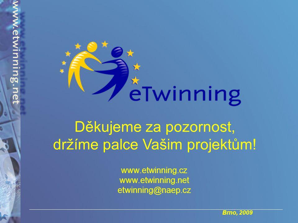 Brno, 2009 Děkujeme za pozornost, držíme palce Vašim projektům.
