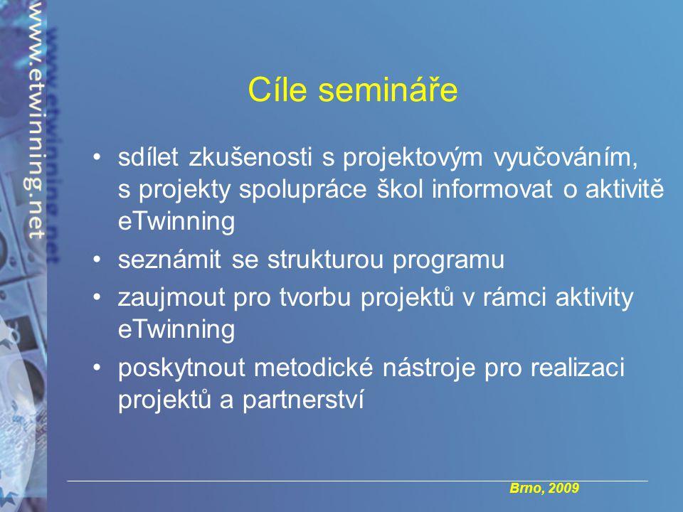 Brno, 2009 Cíle semináře sdílet zkušenosti s projektovým vyučováním, s projekty spolupráce škol informovat o aktivitě eTwinning seznámit se strukturou programu zaujmout pro tvorbu projektů v rámci aktivity eTwinning poskytnout metodické nástroje pro realizaci projektů a partnerství