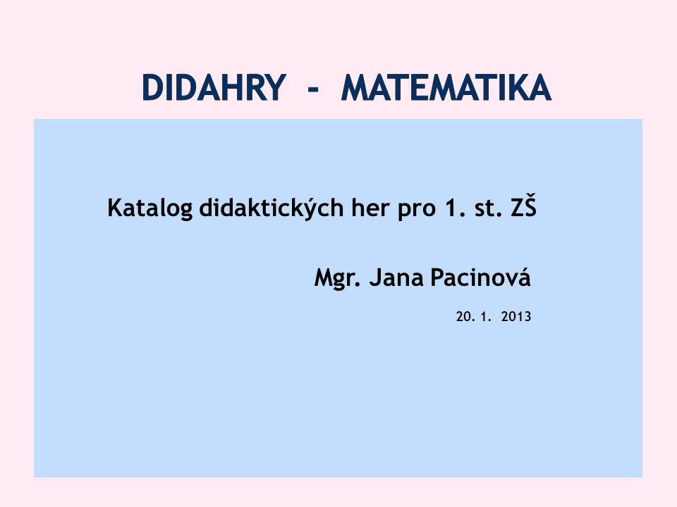 Katalog didaktických her pro 1. st. ZŠ Mgr. Jana Pacinová 20. 1. 2013