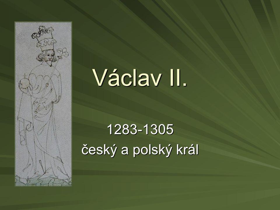 Václav II. 1283-1305 český a polský král