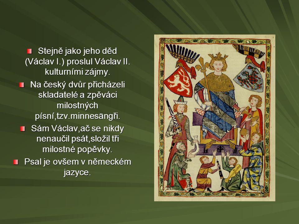 Stejně jako jeho děd (Václav I.) proslul Václav II.