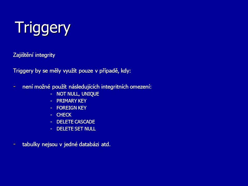 Triggery – DML Syntaxe CREATE [OR REPLACE] TRIGGER CREATE [OR REPLACE] TRIGGER { BEFORE | AFTER } [INSTEAD OF] { INSERT | UPDATE | DELETE } ON { INSERT | UPDATE | DELETE } ON [FOR EACH ROW [WHEN ]] BEGIN BEGIN … výkonná sekce ………………………….