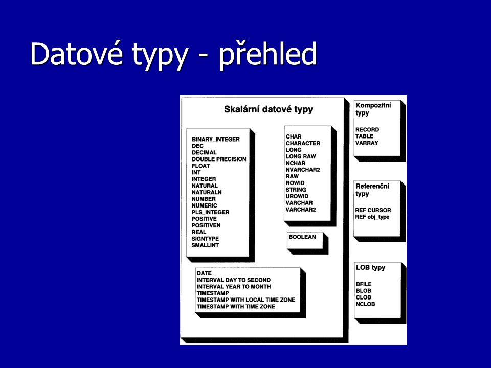 Ošetření chyb V zásadě se mohou v PL/SQL vyskytnout 2 druhy chyb: Syntaktické – projeví se ještě v procesu kompilace (upozorní nás na ně překladač) Logické – projeví se až za běhu programu Nejčastěji se vyskytují následující výjimky: DUP_VAL_ON_INDEXvýskyt duplicitní hodnoty ve sloupci, který připouští jen jedinečné hodnoty INVALID_NUMBERneplatné číslo nebo data nemohou být převedena na číslo NO_DATA_FOUNDnebyly nalezeny žádné záznamy TOO_MANY_ROWS dotaz vrátil více než jeden záznam VALUE_ERROR problém s matematickou funkcí ZERO_DIVIDEdělení nulou
