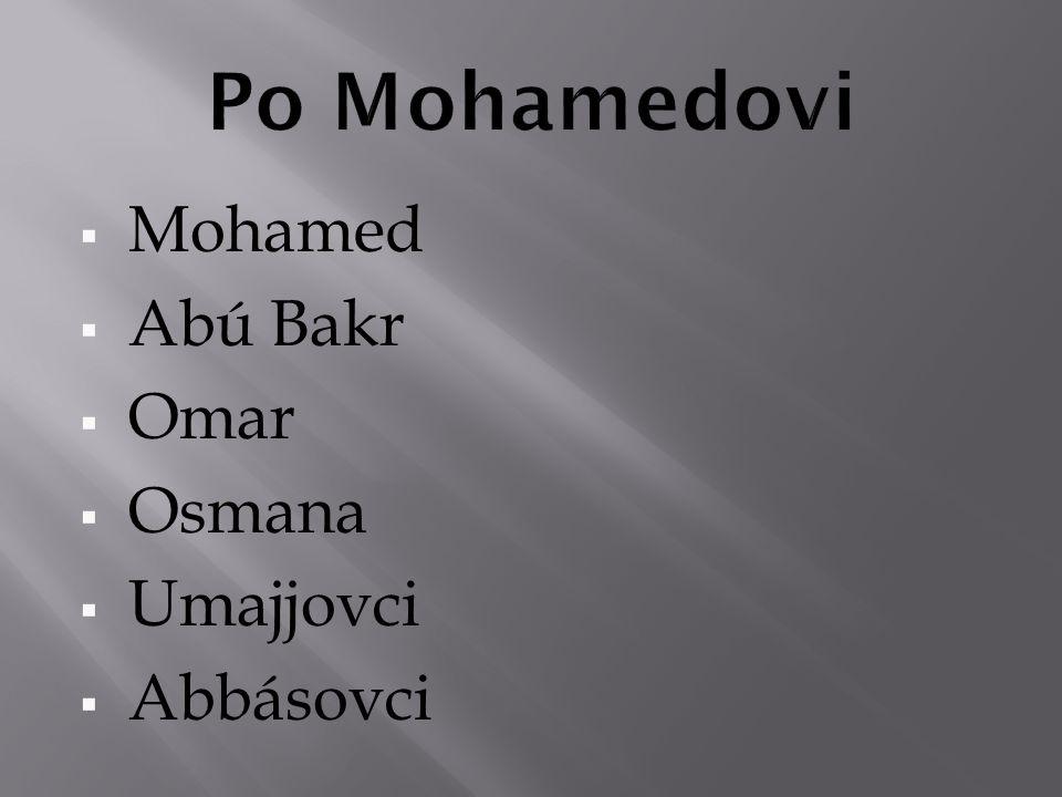  Mohamed  Abú Bakr  Omar  Osmana  Umajjovci  Abbásovci