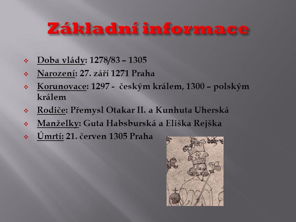  Doba vlády: 1278/83 – 1305  Narození: 27.