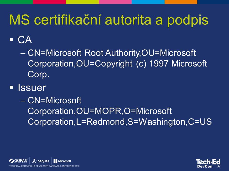 MS certifikační autorita a podpis  CA –CN=Microsoft Root Authority,OU=Microsoft Corporation,OU=Copyright (c) 1997 Microsoft Corp.  Issuer –CN=Micros