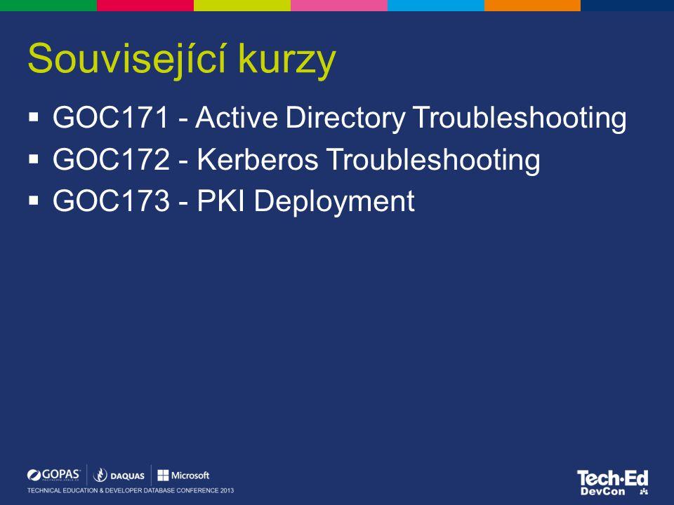 Související kurzy  GOC171 - Active Directory Troubleshooting  GOC172 - Kerberos Troubleshooting  GOC173 - PKI Deployment