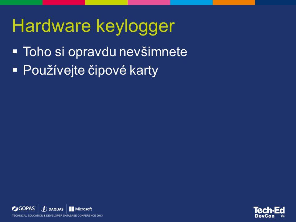 Hardware keylogger  Toho si opravdu nevšimnete  Používejte čipové karty