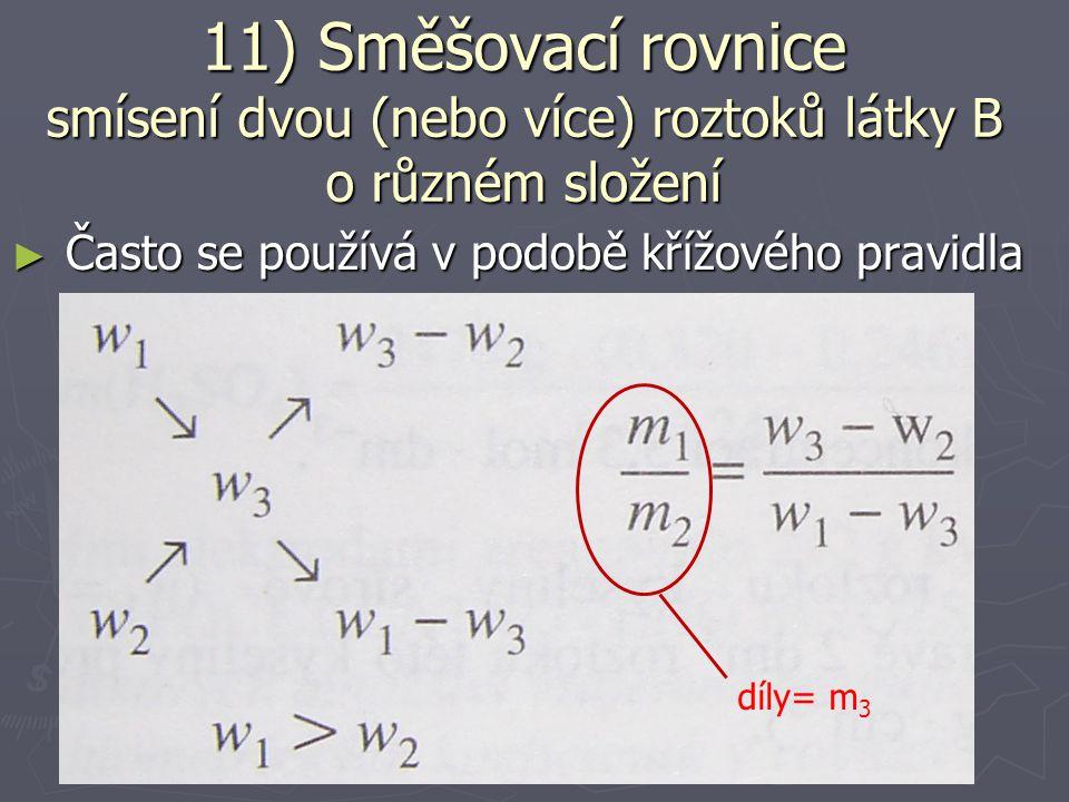 ► Můžeme ji upravit na tvary: 11) Směšovací rovnice smísení dvou (nebo více) roztoků látky B o různém složení