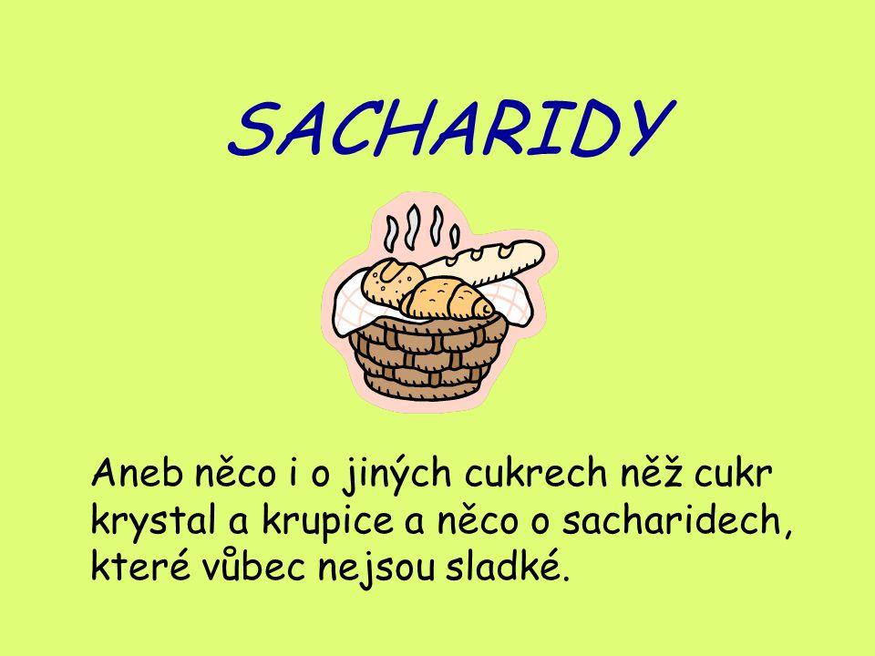 DISACHARIDY Disacharidy tvoří dvě monosacharidové jednotky spojené glykosidovou vazbou.