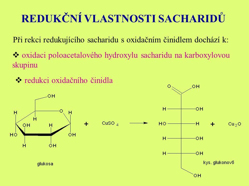 REDUKČNÍ VLASTNOSTI SACHARIDŮ Při rekci redukujícího sacharidu s oxidačním činidlem dochází k:  oxidaci poloacetalového hydroxylu sacharidu na karboxylovou skupinu  redukci oxidačního činidla