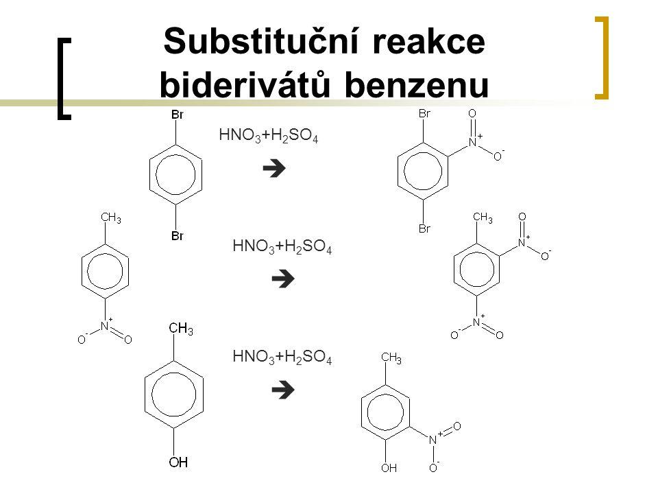 Substituční reakce biderivátů benzenu HNO 3 +H 2 SO 4  HNO 3 +H 2 SO 4  HNO 3 +H 2 SO 4 