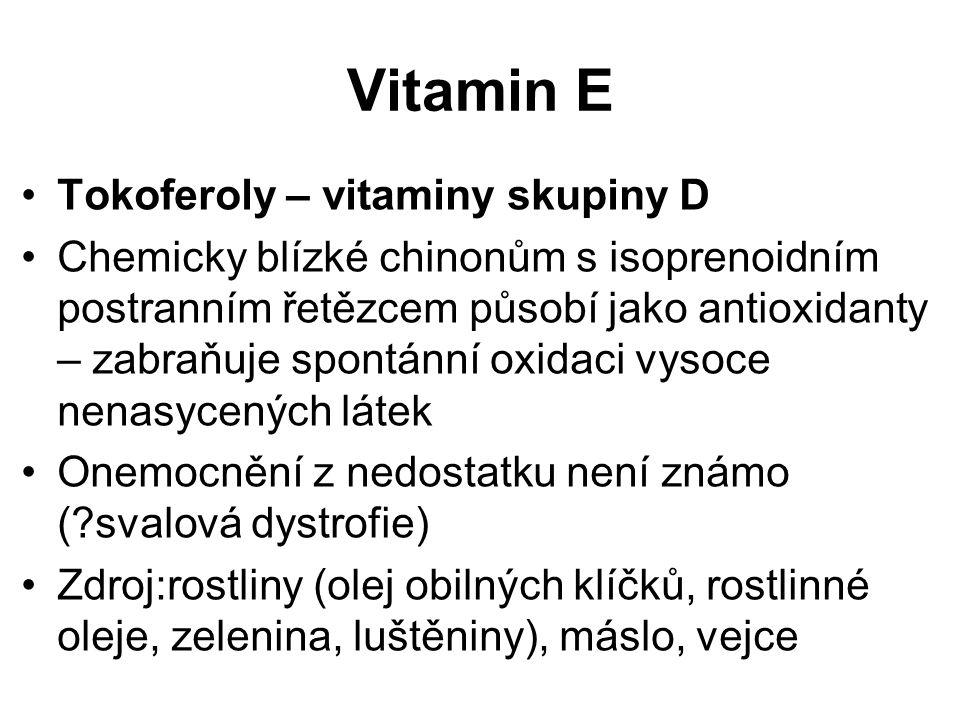 Vitamin E Tokoferoly – vitaminy skupiny D Chemicky blízké chinonům s isoprenoidním postranním řetězcem působí jako antioxidanty – zabraňuje spontánní