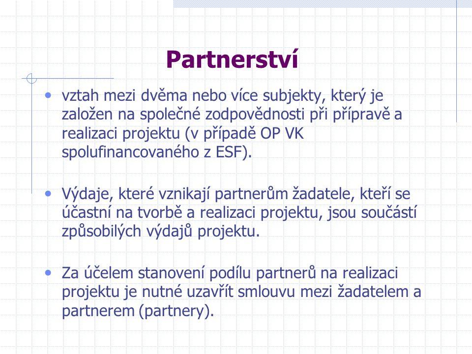 Partnerství vztah mezi dvěma nebo více subjekty, který je založen na společné zodpovědnosti při přípravě a realizaci projektu (v případě OP VK spolufinancovaného z ESF).
