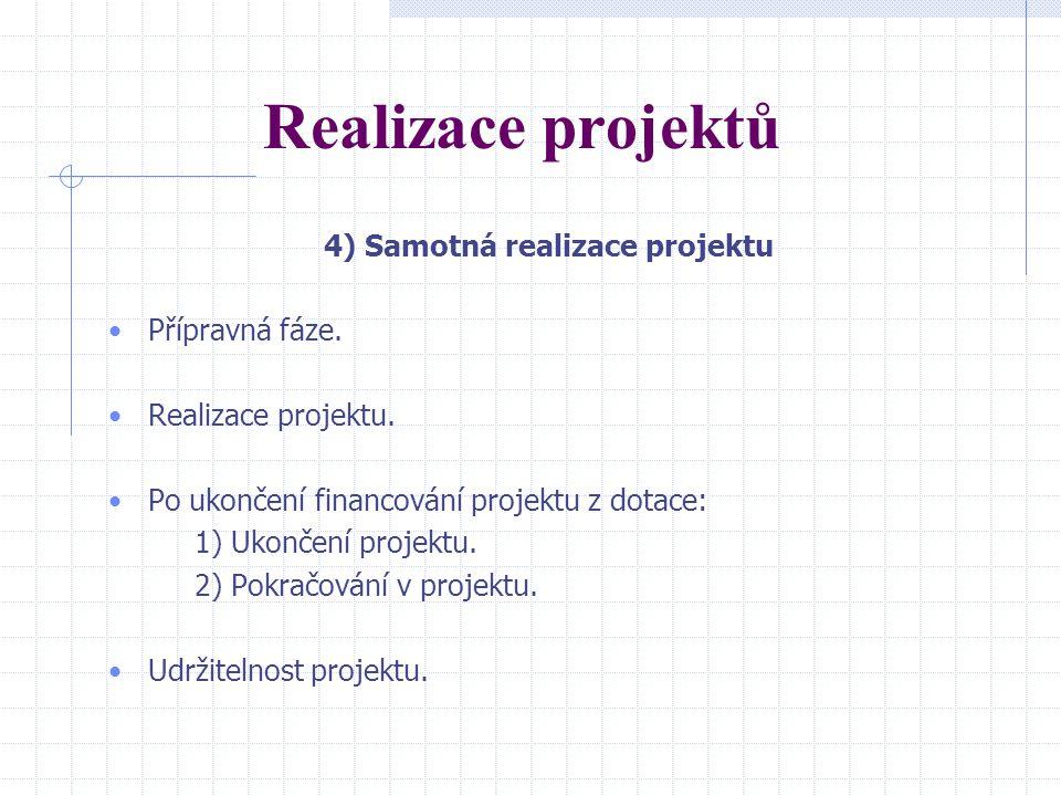 Realizace projektů 4) Samotná realizace projektu Přípravná fáze.