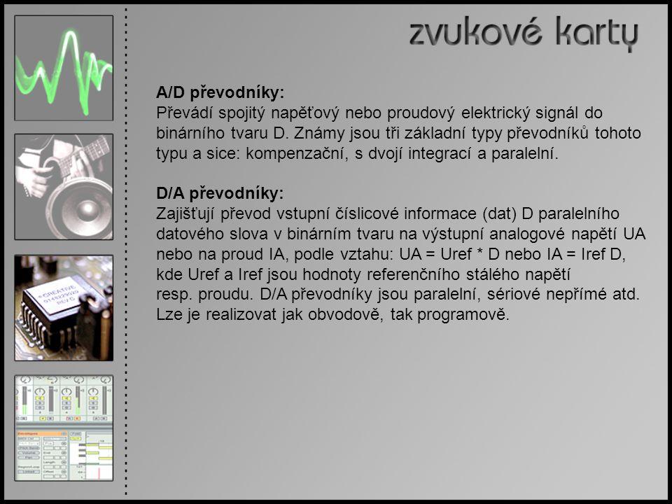 A/D převodníky: Převádí spojitý napěťový nebo proudový elektrický signál do binárního tvaru D.