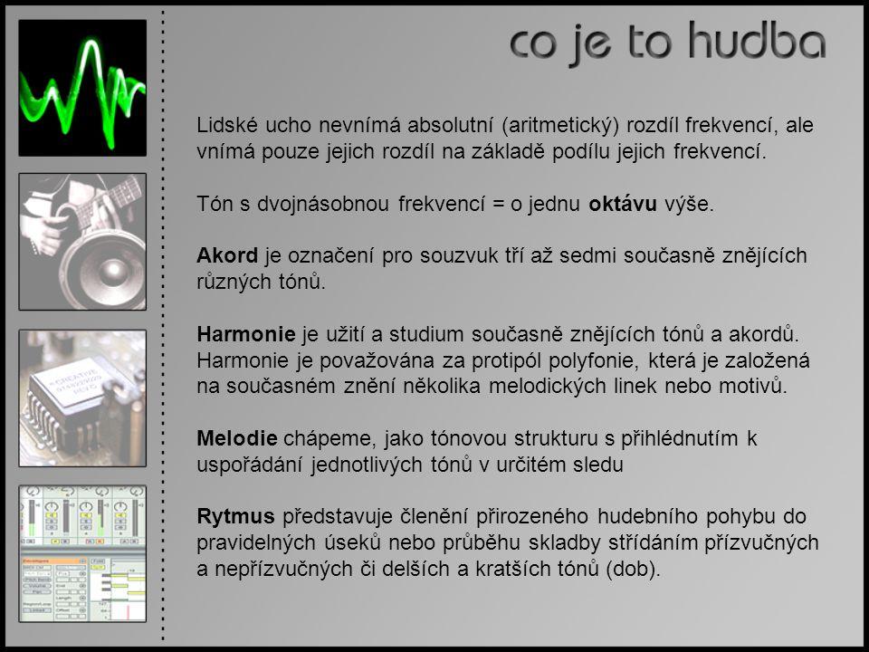 Lidské ucho nevnímá absolutní (aritmetický) rozdíl frekvencí, ale vnímá pouze jejich rozdíl na základě podílu jejich frekvencí.