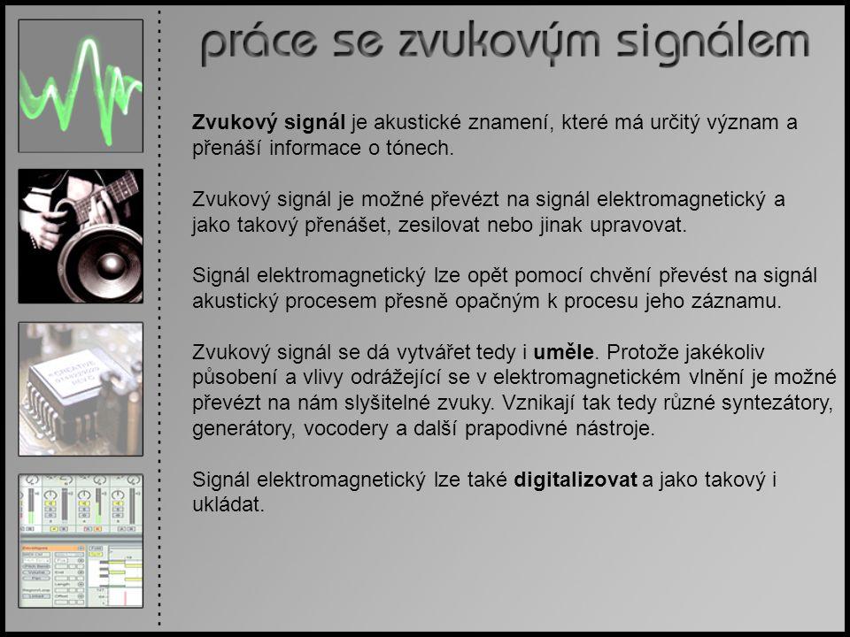 Zvukový signál je akustické znamení, které má určitý význam a přenáší informace o tónech.