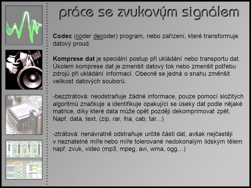Codec (coder decoder) program, nebo zařízení, které transformuje datový proud. Komprese dat je speciální postup při ukládání nebo transportu dat. Úkol