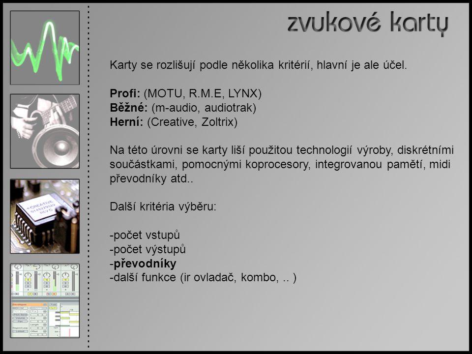 Karty se rozlišují podle několika kritérií, hlavní je ale účel. Profi: (MOTU, R.M.E, LYNX) Běžné: (m-audio, audiotrak) Herní: (Creative, Zoltrix) Na t