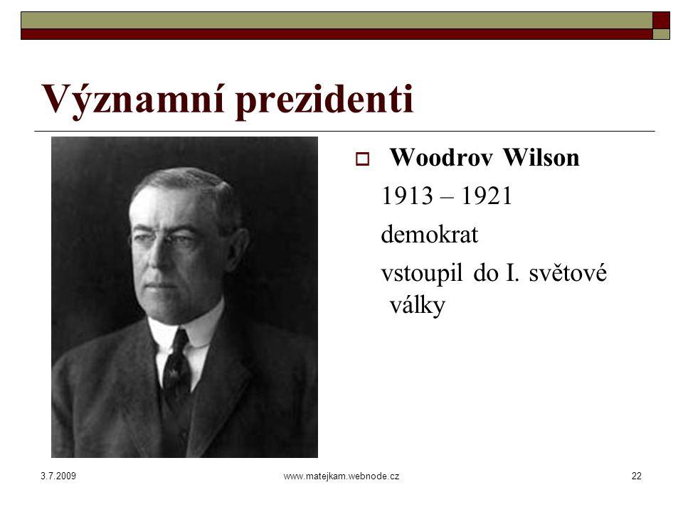 3.7.2009www.matejkam.webnode.cz23 Významní prezidenti  Franklin Delano Roosevelt 1933 – 1945 demokrat zvolen čtyřikrát vstoupil do II.