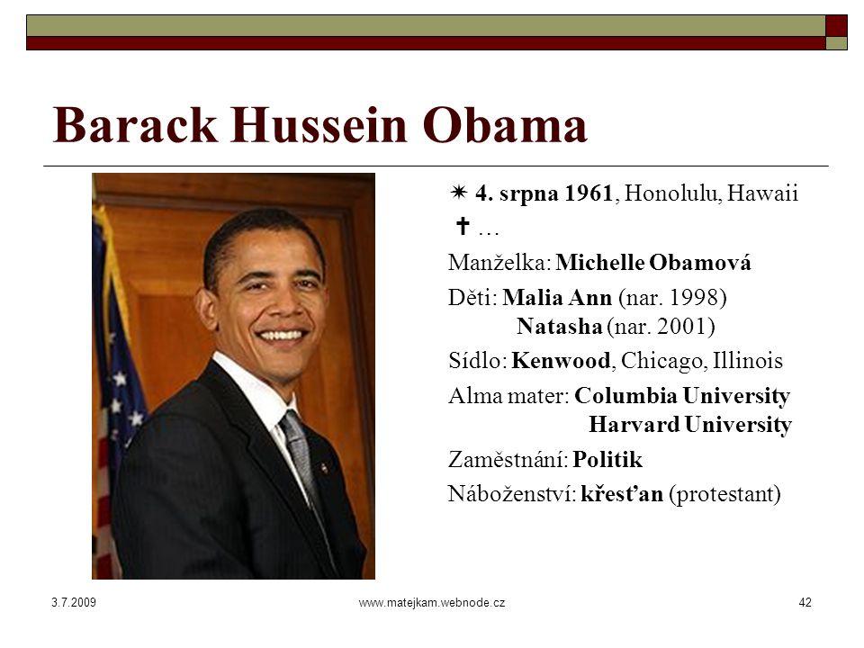3.7.2009www.matejkam.webnode.cz43 Barack Hussein Obama  Bibliografie: Sny mého otce: Příběh rasy a dědictví, 1995 Smělost naděje: Myšlenky na uskutečnění amerického snu, 2006