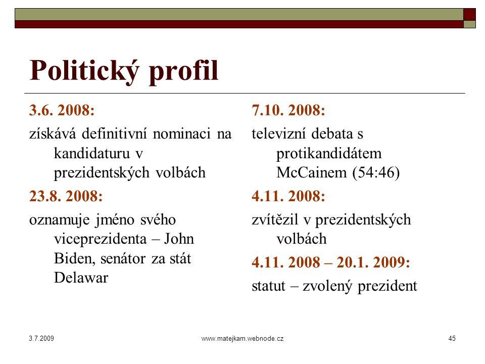 3.7.2009www.matejkam.webnode.cz45 Politický profil 3.6.