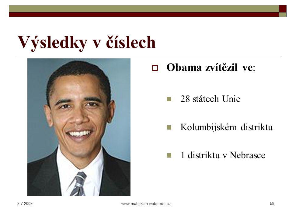 3.7.2009www.matejkam.webnode.cz60 Výsledky v číslech  McCain zvítězil ve: 22 státech Unie