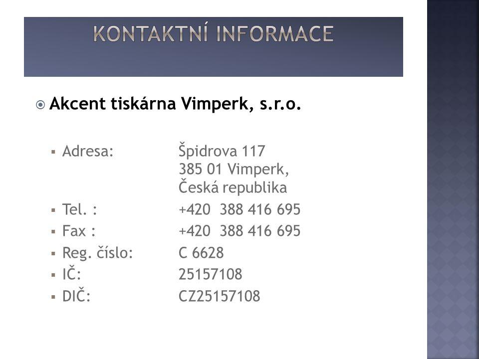  Akcent tiskárna Vimperk, s.r.o.  Adresa: Špidrova 117 385 01 Vimperk, Česká republika  Tel.