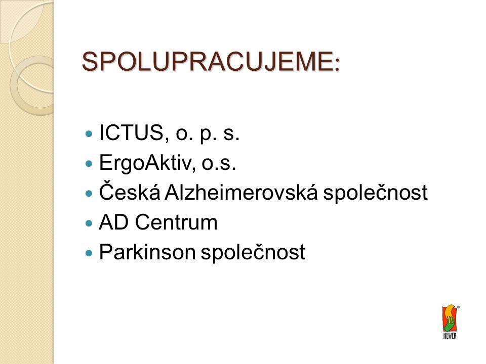 SPOLUPRACUJEME : ICTUS, o. p. s. ErgoAktiv, o.s. Česká Alzheimerovská společnost AD Centrum Parkinson společnost