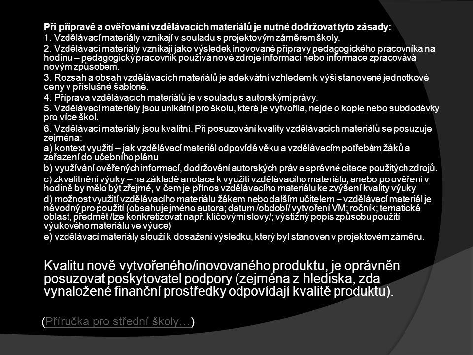 (Příručka pro střední školy…)Příručka pro střední školy… Při přípravě a ověřování vzdělávacích materiálů je nutné dodržovat tyto zásady: 1.