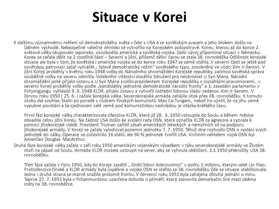 Situace v Korei K dalšímu významnému měření sil demokratického světa v čele s USA a se sovětským svazem a jeho blokem došlo na Dálném východě. Nebezpe