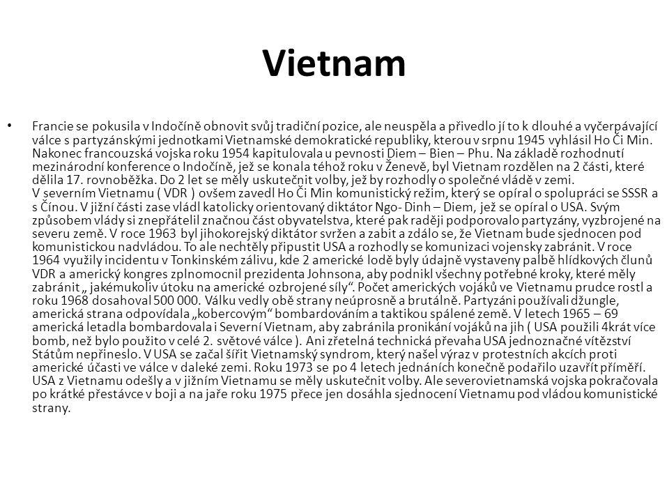 Vietnam Francie se pokusila v Indočíně obnovit svůj tradiční pozice, ale neuspěla a přivedlo jí to k dlouhé a vyčerpávající válce s partyzánskými jedn