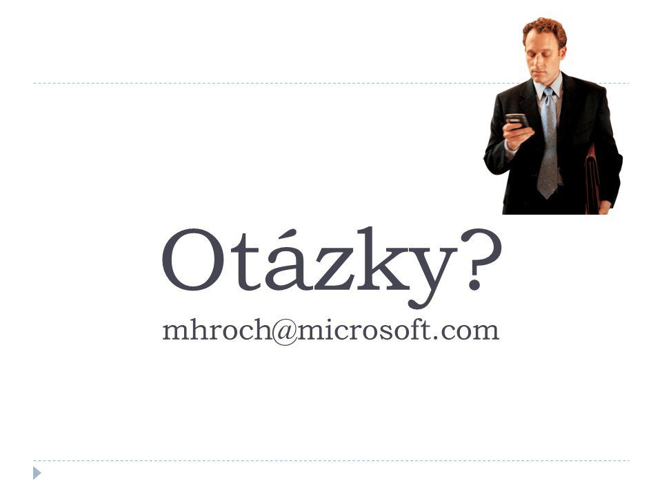 Otázky? mhroch@microsoft.com