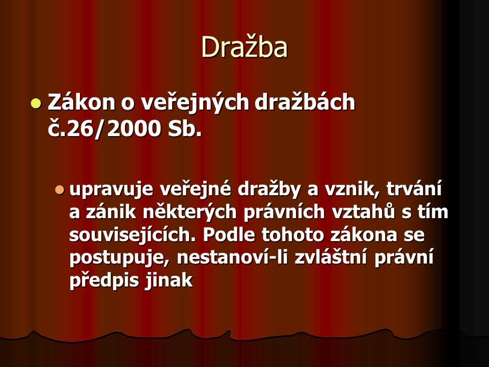 Dražba Zákon č.26/2000 Sb., o veřejných dražbách, Zákon č.