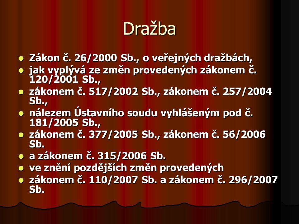 Dražba Zákon č. 26/2000 Sb., o veřejných dražbách, Zákon č. 26/2000 Sb., o veřejných dražbách, jak vyplývá ze změn provedených zákonem č. 120/2001 Sb.